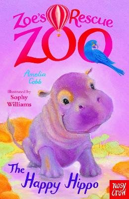 Zoe's Rescue Zoo: The Happy Hippo (Paperback): Amelia Cobb
