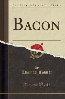 Bacon (Classic Reprint) (Paperback): Thomas Fowler