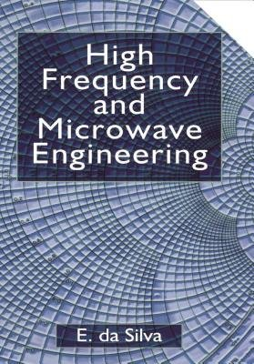 High Frequency and Microwave Engineering (Electronic book text): Roland Hess, Ed da Silva