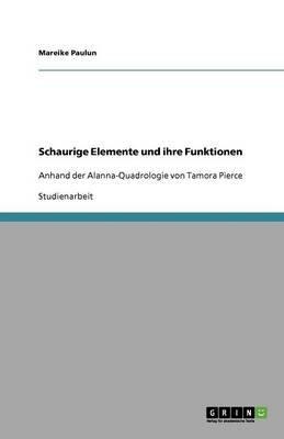 Schaurige Elemente Und Ihre Funktionen (German, Paperback): Mareike Paulun
