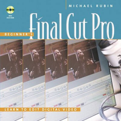 Final Cut Pro for Beginners (Paperback): Michael Rubin
