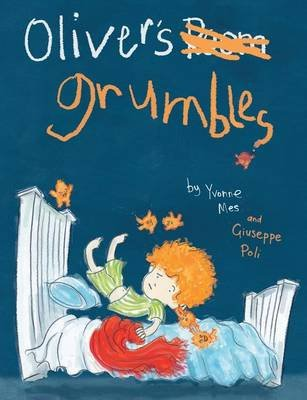 Oliver's Grumbles (Paperback, 2nd): Yvonne Mes