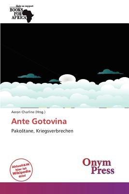 Ante Gotovina (German, Paperback): Aeron Charline