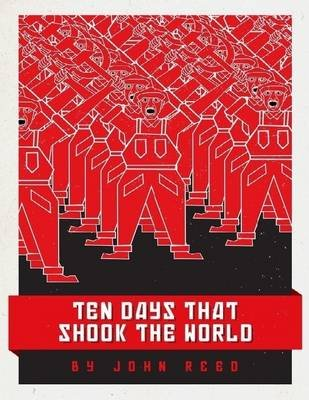 Ten Days That Shook the World (Electronic book text): John Reed