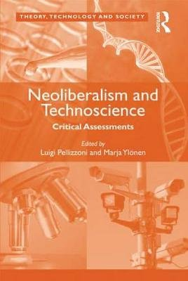 Neoliberalism and Technoscience - Critical Assessments (Electronic book text): Marja Ylonen