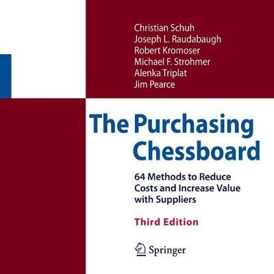 The Purchasing Chessboard - 64 Methods to Reduce Costs and Increase Value with Suppliers (Hardcover, 3rd ed. 2017): Christian...