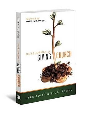 Developing a Giving Church (Paperback): Stan Toler, Elmer Town