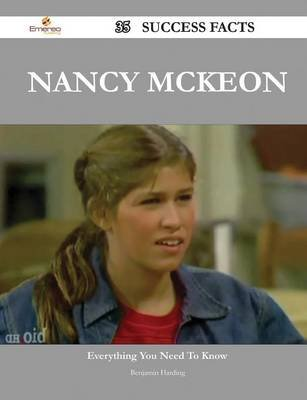 Nancy McKeon 35 Success Facts - Everything You Need to Know about Nancy McKeon (Paperback): Benjamin Harding