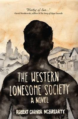 The Western Lonesome Society (Paperback): Robert Garner McBrearty