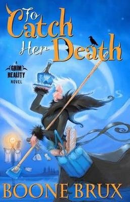 To Catch Her Death (Paperback): Boone Brux