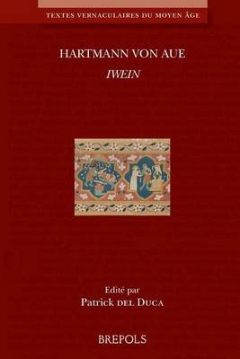 Hartmann Von Aue, Iwein - Texte Etabli, Traduit Et Annote (English, French, German, Paperback): Patrick Del Duca