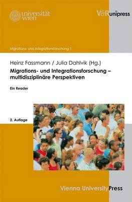 Migrations- Und Integrationsforschung Multidisziplinare Perspektiven: Ein Reader (English, German, Electronic book text): Heinz...