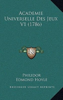 Academie Universelle Des Jeux V1 (1786) (English, French, Hardcover): Francois-Andre Danican Philidor, Edmond Hoyle