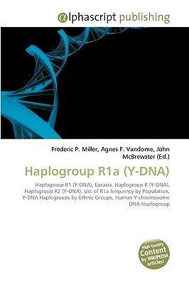 Haplogroup R1a (Y-DNA) (Paperback): Frederic P  Miller, Agnes F