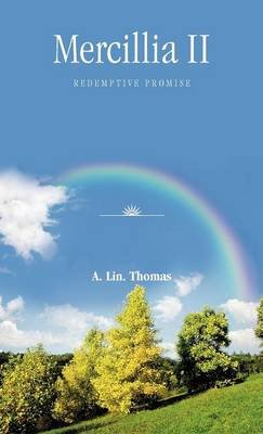 Mercillia II - Redemptive Promise (Hardcover): A. Lin Thomas
