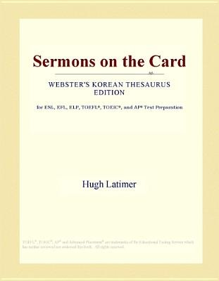 Sermons on the Card (Webster's Korean Thesaurus Edition) (Electronic book text): Inc. Icon Group International