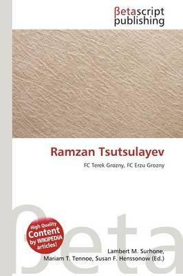 Ramzan Tsutsulayev (Paperback): Lambert M. Surhone, Mariam T. Tennoe, Susan F. Henssonow
