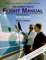 The Student Pilot's Flight Manual (Paperback, 7Rev ed): William K. Kershner