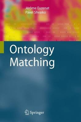 Ontology Matching (Electronic book text, New ed.): Jerome Euzenat