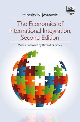The Economics of International Integration, Second Edition (Paperback, 2nd Revised edition): Miroslav N. Jovanovic