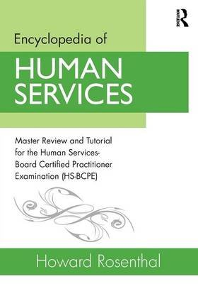 Encyclopedia of Human Services - Master Review and Tutorial for the Human Services-Board Certified Practitioner Examination...
