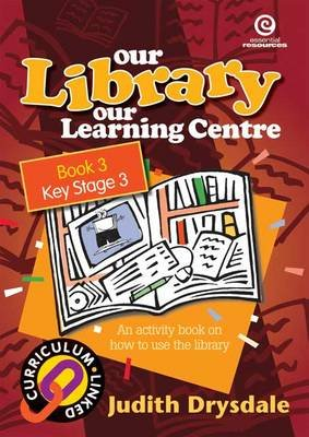 Our Library, Our Learning Centre, Bk 3. (Paperback): Judith Drysdale
