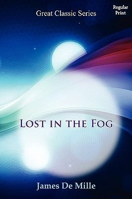 Lost in the Fog (Paperback): James De Mille