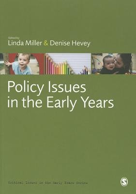 Policy Issues in the Early Years (Paperback, New): Linda Miller, Denise Hevey