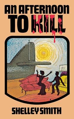 Afternoon to Kill, an (Paperback, Open market ed): Smith