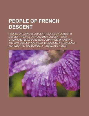 People of French Descent - People of Catalan Descent, People of Corsican Descent, People of Huguenot Descent, Joan Crawford,...