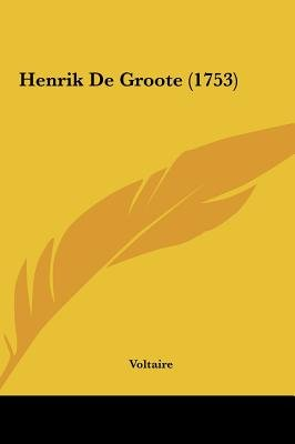 Henrik de Groote (1753) (Chinese, Dutch, English, Hardcover): Voltaire