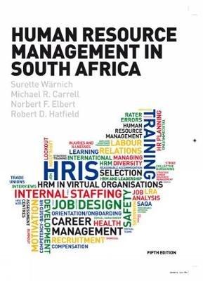 Human Resource Management In South Africa (Paperback, 5th edition): Norbert F. Elbert, Robert Hatfield, Surette Warnich,...