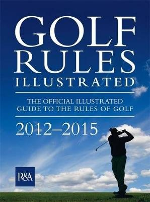 Golf Rules Illustrated 2012 (Electronic book text, Digital original): Ra