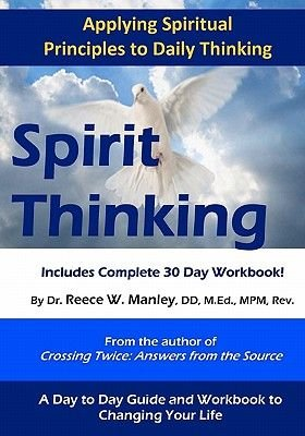 Spirit Thinking - Your 30 Day Guide to Enlightenment (Paperback): Reece W. Manley Ddmed