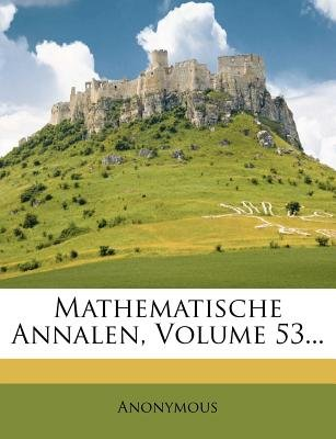 Mathematische Annalen, Volume 53... (German, Paperback): Anonymous