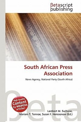 South African Press Association (Paperback): Lambert M. Surhone, Mariam T. Tennoe, Susan F. Henssonow