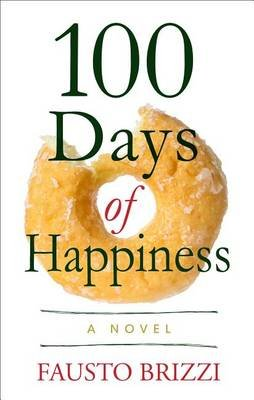 100 Days of Happiness (Large print, Hardcover, Large type / large print edition): Fausto Brizzi
