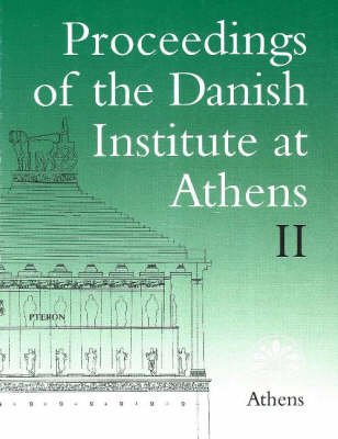 Proceedings of the Danish Institute at Athens 1998, v. 2 (Paperback): Soren Dietz, Signe Isager