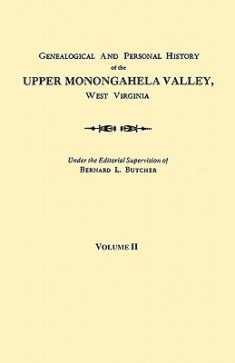 Genealogical and Personal History of the Upper Monongahela Valley, West Virginia. in Two Volumes. Volume II (Paperback):...