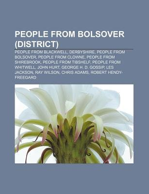 People from Bolsover (District) - People from Blackwell, Derbyshire, People from Bolsover, People from Clowne, People from...