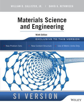 Materials Science and Engineering (Paperback, 9th Edition SI Version): William D. Callister, David G. Rethwisch