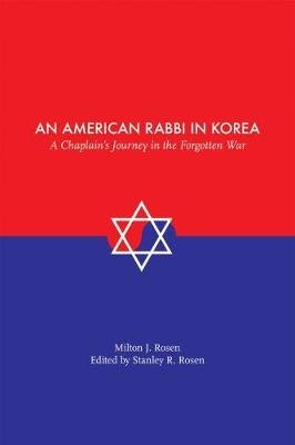 An American Rabbi in Korea - A Chaplain's Journey in the Forgotten War (Paperback): Stanley Russell Rosen