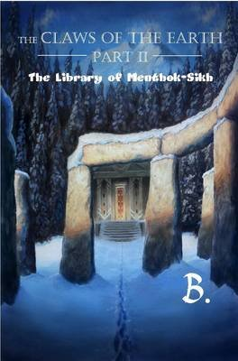 The Claws of the Earth, Part II - The Library of Menthok-Sikh (Paperback): Bas Bastinck