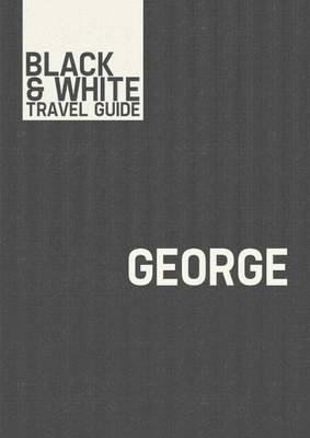 George - Black & White Travel Guide (Electronic book text): Black & White