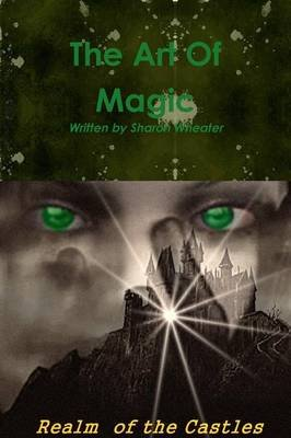 The Art of Magic Realm of the Castles (Paperback): Sharon Wheater