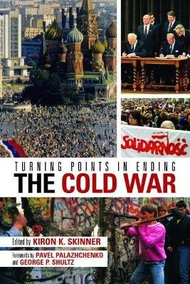 Turning Points in Ending the Cold War (Paperback): Kiron K. Skinner