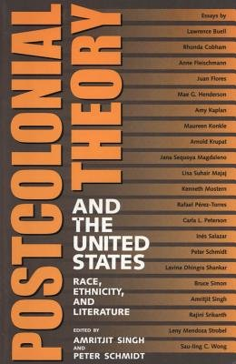 Postcolonial Theory and the United States (Electronic book text): Amritjit Singh, Peter Schmidt