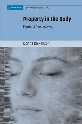 Property in the Body - Feminist Perspectives (Paperback): Donna Dickenson