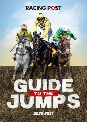 Racing Post Guide to the Jumps 2020-2021 (Paperback): David Dew