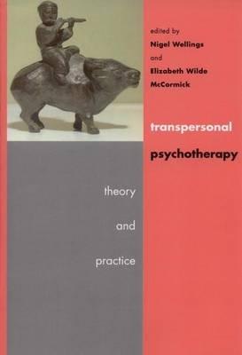 Transpersonal Psychotherapy (Electronic book text): Nigel Wellings, Elizabeth Wilde McCormick